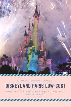 Volete andare a Disneyland Paris ma avete paura che costi troppo? Vi svelo qualche segreto per risparmiare!