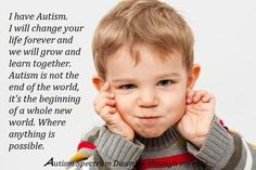 I have autism and I will change your life forever