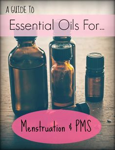 A Guide to Essential Oils for Menstruation & PMS