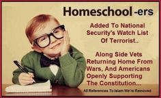 Homeschool-ers added to National Security's Watch List of terrorists. Alongside vets returning home from wars, and Americans openly supporting the constitution. Out Of Touch, Constitution, Current Events, Wake Up, People, How To Remove, Education, Sayings, American