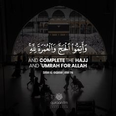 """""""And complete the Hajj and 'umrah for Allah"""" - [Surah Al-Baqarah 