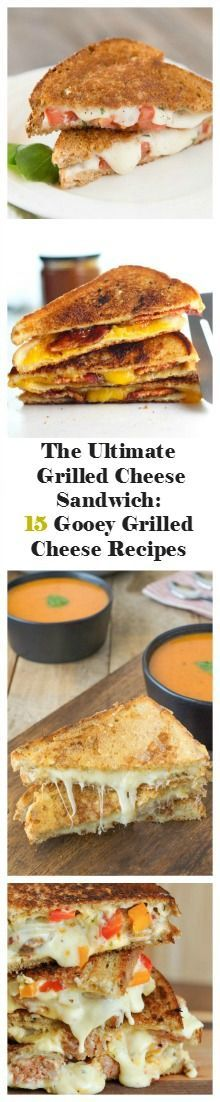 The Ultimate Grilled Cheese Sandwich: 15 Gooey Grilled Cheese Recipes