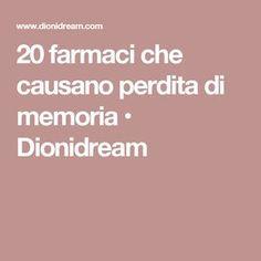 20 farmaci che causano perdita di memoria • Dionidream