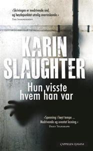 http://www.adlibris.com/no/product.aspx?isbn=8202345952 | Tittel: Hun visste hvem han var - Forfatter: Karin Slaughter - ISBN: 8202345952 - Vår pris: 113,-