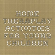Home Theraplay Activities for Young Children