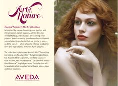 Aveda Introduces Art of NatureMakeup Collection For Spring/Summer 2013 Limited-edition palette boasts pure spring pastels and lush summer color for eyes and lips   Aveda, a leader in botanical beauty and professional products, announces Art of Nature, a limited-edition makeup collection for Spring/S