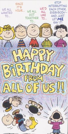 Peanuts Happy Birthday from All - Happy Birthday Funny - Funny Birthday meme - - Peanuts Happy Birthday from All The post Peanuts Happy Birthday from All appeared first on Gag Dad. Peanuts Happy Birthday, Birthday Wishes For Kids, Birthday Card Sayings, Happy Birthday Friend, Birthday Wishes Quotes, Birthday Love, Funny Happy Birthday Pictures, Happy Birthday Funny, Happy Birthday Greetings