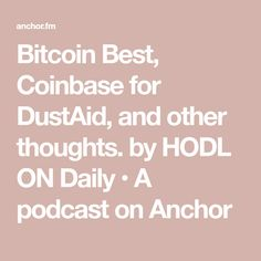 How does Bitcoin look compared to other assets over this last decade? DustAide uses Coinbase for December donations to charities, and some of my thoughts. Thanksgiving Countdown, Just Relax, Ups And Downs, Getting To Know, Cryptocurrency, Anchor, Something To Do, Meant To Be