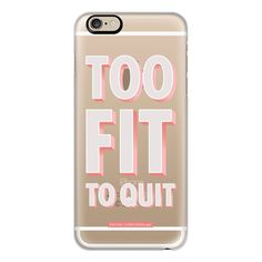 Typography Too Fit To Quit Workout Exercise Gym Motivational Healthy... ($40) ❤ liked on Polyvore featuring accessories, tech accessories, phone cases, phone, cases, iphone case, iphone cases, apple iphone case, iphone cover case and slim iphone case