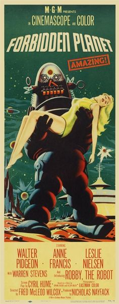 Forbidden Planet 1956 , artist  anonymous, American  film  poster features a robot holding a blond woman on the surface of a foreign planet.