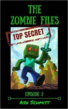 Amazon.com: The Zombies Files (The Adventures of Herman a Minecraft Zombie Book 2) eBook: Ash Schmitt: Kindle Store