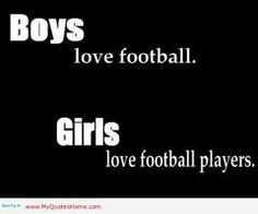 YEP thats pretty much how it all works. Football Player Girlfriend, Football Players, Football Girls, Football Season, Teen Quotes, Motivational Quotes, Funny Quotes, Qoutes, Football Relationship