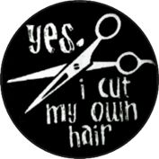 """This button is perfect for hair stylists and hair dressers!   Or for the brave who cut their own hair without training.   This button would also be hilarious on a kid who gave himself a bad haircut.    Yes I Cut My Own Hair (with scissors) 1"""" Button - $0.99 - 1-RDB-36253"""