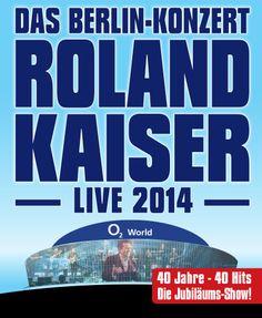 Roland Kaiser - DAS BERLIN - KONZERT - LIVE 2014 - Tickets unter: www.semmel.de