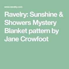 Ravelry: Sunshine & Showers Mystery Blanket pattern by Jane Crowfoot