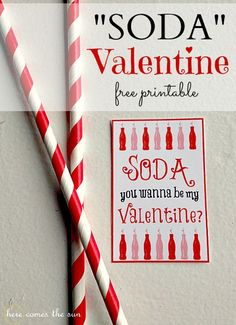 """Soda"" you wanna be my Valentine? free printable I herecomesthesunblog.net"