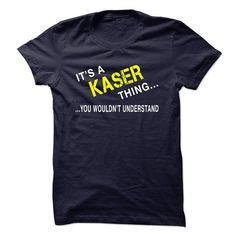 Its a KASER thing - #tshirt customizada #long tshirt. GET IT => https://www.sunfrog.com/Names/Its-a-KASER-thing-9c3a.html?68278
