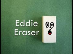Eddie Eraser by Grant Thomas. How to take care of the erasers.