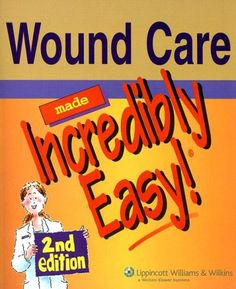 Bestseller Books Online Wound Care Made Incredibly Easy! (Incredibly Easy! Series) Springhouse $32.17  - http://www.ebooknetworking.net/books_detail-1582555397.html