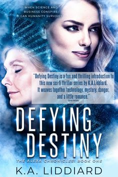 Defying Destiny is the first of the Alexa Chronicles a suspense filled series that weaves near future science and a global conspiracy into a fast-paced thriller that will keep you turning the pages after midnight. #technothriller #scifithriller #greatreadsforwomen #romanticsuspense Sci Fi News, Sci Fi Thriller, Near Future, Conspiracy, Destiny, Turning, Mystery, Romance, Author