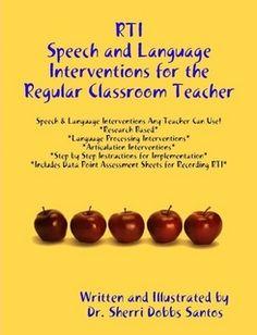 RTI: Speech and Language Interventions for the Regular Classroom Teacher by Dr. Sherri Dobbs Santos (Paperback) - Lulu