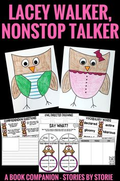 Do you have students who love to talk, but need to listen? Try reading Lacey Walker, Nonstop Talker! After reading the story, your students can draw an owl like Lacey Walker. This book companion also includes comprehension questions, vocabulary words, and graphic organizers to guide students through the story.