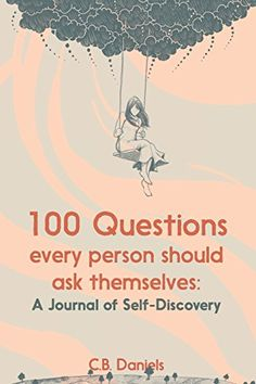 100 Questions Every Person Should Ask Themselves: A Journ... https://www.amazon.com/dp/1942116098/ref=cm_sw_r_pi_dp_x_KxCfybVMN4773