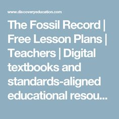 The Fossil Record | Free Lesson Plans | Teachers | Digital textbooks and standards-aligned educational resources