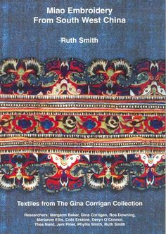 Miao embroidery from South West China by Ruth Smith; ISBN 0-9528804-1-5