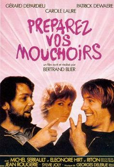 Get Out Your Handkerchiefs (French: Préparez vos mouchoirs) is a 1978 French romantic comedy film directed by Bertrand Blier. Description from quazoo.com. I searched for this on bing.com/images