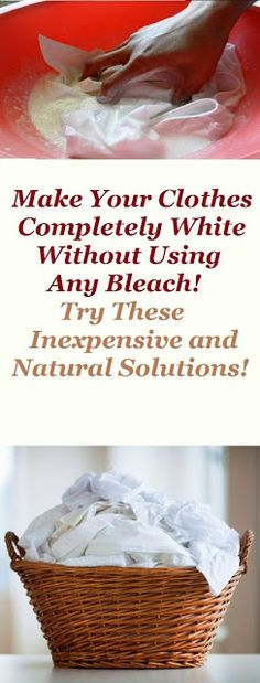 MAKE YOUR CLOTHES COMPLETELY WHITE WITHOUT USING ANY BLEACH! TRY THESE INEXPENSIVE AND NATURAL SOLUTIONS!