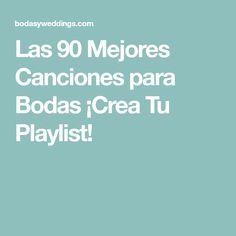 Las 90 Mejores Canciones para Bodas ¡Crea Tu Playlist!