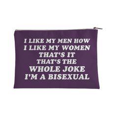 I Like My Men How I Like My Women Bisexual Accessorybag