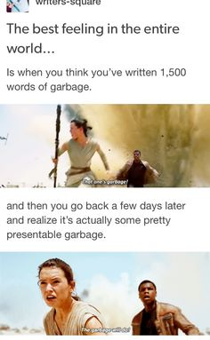 writing memes and funny writers Is when you think you've written words of garbage. and then you go back a few days later and realize it's actually some pretty presentable garbage. Writer Memes, Book Memes, Writing Advice, Writing A Book, Writing Prompts, Story Prompts, Writing Quotes, Writing Help, Writing Problems