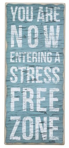 Stress Free Zone Box Sign: you are now entering a stress free zone.