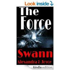 The Force (The Kingdom Chronicles Book 2) - Kindle edition by Alexandra Swann, Joyce Swann, Stefan Swann. Religion & Spirituality Kindle eBooks @ Amazon.com.