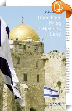 Unheiliger Krieg im Heiligen Land    ::  18 Jahre lang war Jörg Bremer Korrespondent der FAZ in Jerusalem. Die Krisen und Kriege des Nahen Ostens hat er im Auge des Zyklons erlebt. Er hat mit Rabin, Netanjahu und allen anderen Ministerpräsidenten Israels ebenso intensive Gespräche geführt wie mit Arafat und sämtlichen Palästinenserführern, mit Geheimdienstchefs ebenso wie mit den vielen Opfern auf beiden Seiten. Sein Buch leuchtet die Hintergründe und Perspektiven des Nahostkonflikts a...