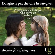 A daughter is a little girl who grows up to be a friend