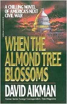 When the Almond Tree Blossoms: David Aikman: 9780849936418: Amazon.com: Books (Hardcover)