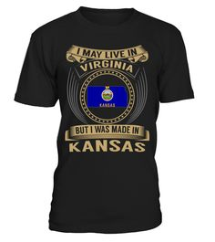 I May Live in Virginia But I Was Made in Kansas State T-Shirt V3 #KansasShirts