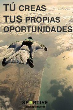 Tú creas tus propias oportunidades #entrenamiento #motivación #deporte #frases