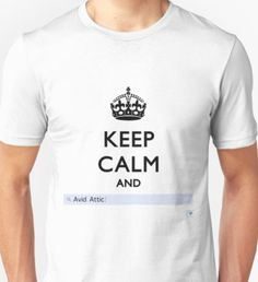 Keep Calm And Search Attic Unisex T-Shirt
