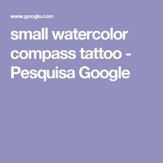 small watercolor compass tattoo - Pesquisa Google