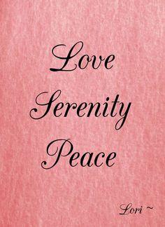 Love Serenity Peace