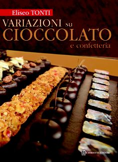 The book by Eliseo Tonti about chocolate and confectionery http://shop.chiriottieditori.it/index.php?route=product/product_id=203
