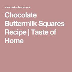 Chocolate Buttermilk Squares Recipe | Taste of Home