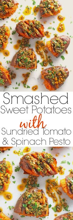 Delicious smashed sweet potatoes topped with sundried tomato and spinach pesto. Sounds delicious but I'm going to try this with russet potatoes.