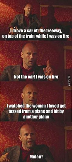 Spy - Jason Statham, such a different role from what I'm used to seeing him in! <--- he was so funny in this, with all his bloody impossible stories xD New Quotes, Movie Quotes, Funny Quotes, Funny Movies, Good Movies, Bingo, Spy Quote, Jason Statham Movies, Jason Stathman