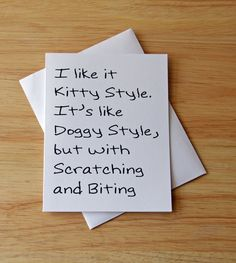Kitty Style, better than Doggy.  4.25 x 5.50 (A2) card, printed on white, 100# heavy, matte card stock. Comes with white envelope.  Folded card is