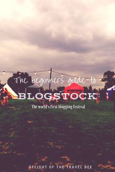Curious about Blogstock? Here is the Beginners guide to Blogstock, the world's first blogging festival. ©FLIGHTOFTHETRAVELBEE